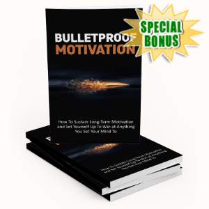 Special Bonuses - January 2020 - Bulletproof Motivation Pack