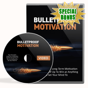 Special Bonuses - January 2020 - Bulletproof Motivation Video Upgrade Pack