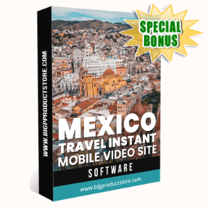 Special Bonuses - February 2020 - Mexico Travel Instant Mobile Video Site Software