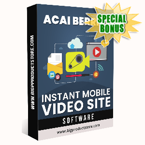 Special Bonuses - March 2020 - Acai Berries Instant Mobile Video Site Software