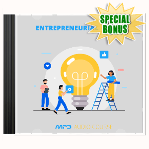 Special Bonuses - April 2020 - Entrepreneurial Action Audio Pack