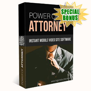 Special Bonuses - May 2020 - Power Of Attorney Instant Mobile Video Site Software