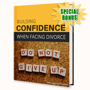Special Bonuses - May 2020 - Building Confidence When Facing Divorce