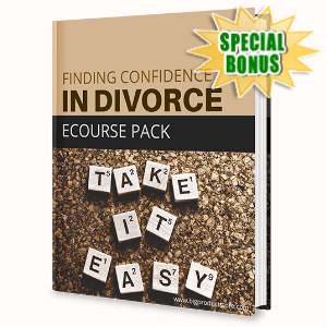 Special Bonuses - May 2020 - Finding Confidence In Divorce - Ecourse Pack