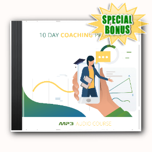 Special Bonuses - May 2020 - 10 Day Coaching Program Audio Pack