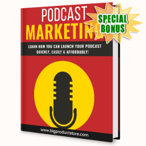 Special Bonuses - July 2020 - Podcast Marketing