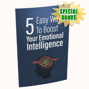 Special Bonuses - July 2020 - 5 Easy Ways To Boost Your Emotional Intelligence