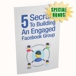 Special Bonuses - August 2020 - 5 Secrets To Building An Engaged Facebook