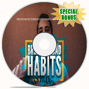 Special Bonuses - August 2020 - Breaking Bad Habits Video Upgrade Pack
