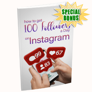 Special Bonuses - August 2020 - How To Get 100 Followers A Day On Instagram