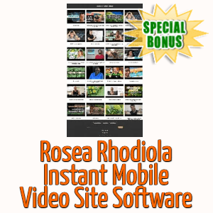 Special Bonuses - August 2020 - Rosea Rhodiola Instant Mobile Video Site Software
