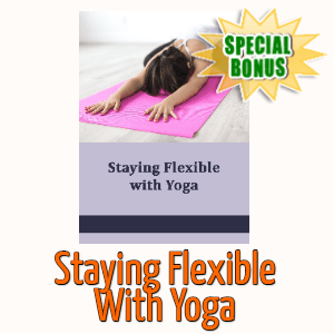 Special Bonuses - September 2020 - Staying Flexible With Yoga