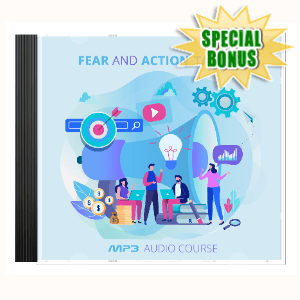 Special Bonuses - September 2020 - Fear And Action Taking Audio Pack