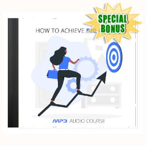 Special Bonuses - September 2020 - How To Achieve Big Goals Audio Pack