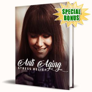 Special Bonuses - November 2020 - Anti Aging Stress Relief