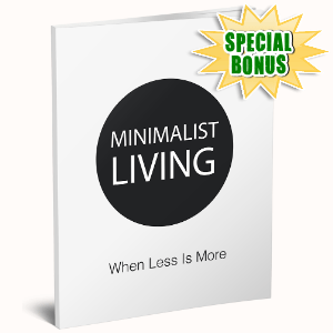 Special Bonuses - November 2020 - Minimalist Living When Less Is More