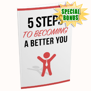 Special Bonuses - December 2020 - 5 Steps To Becoming A Better You