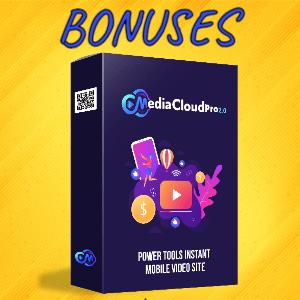 MediaCloudPro V2 Bonuses  - Power Tools Instant Mobile Video Site