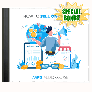 Special Bonuses #19 - January 2021 - How To Sell On The Fly Audio Pack