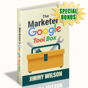 Special Bonuses #9 - February 2021 - The Marketer's Google Tool Box