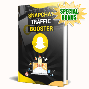 Special Bonuses #33 - February 2021 - SnapChat Traffic Booster