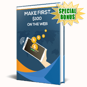 Special Bonuses #29 - March 2021 - Make First $100 On The Web