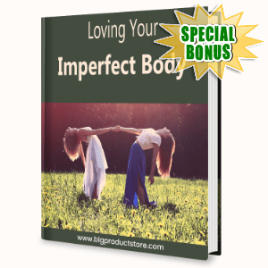 Special Bonuses #36 - March 2021 - Loving Your Imperfect Body