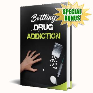 Special Bonuses #6 - May 2021 - Battling Drug Addiction