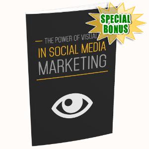 Special Bonuses #12 - May 2021 - The Power Of Visuals In Social Media Marketing