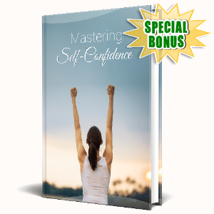 Special Bonuses #18 - May 2021 - Mastering Self Confidence