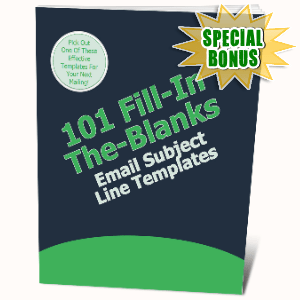 Special Bonuses #24 - July 2021 - 101 Fill-In The-Blanks Email Subject Line Templates Pack