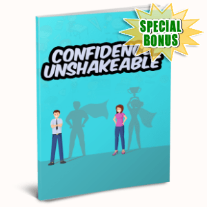 Special Bonuses #32 - July 2021 - Confidence Unshakeable