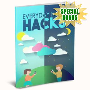 Special Bonuses #35 - July 2021 - Everyday Habit Hacks