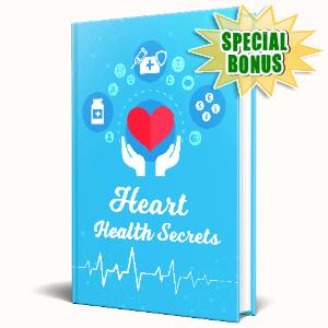 Special Bonuses #40 - July 2021 - Heart Health Secrets