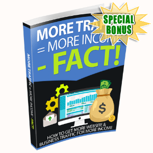Special Bonuses #11 - August 2021 - More Traffic = More Income - Fact