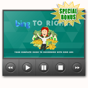 Special Bonuses #35 - August 2021 - Bing To Riches Video Upgrade Pack
