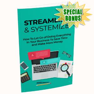 Special Bonuses #1 - September 2021 - Streamline And Systemize