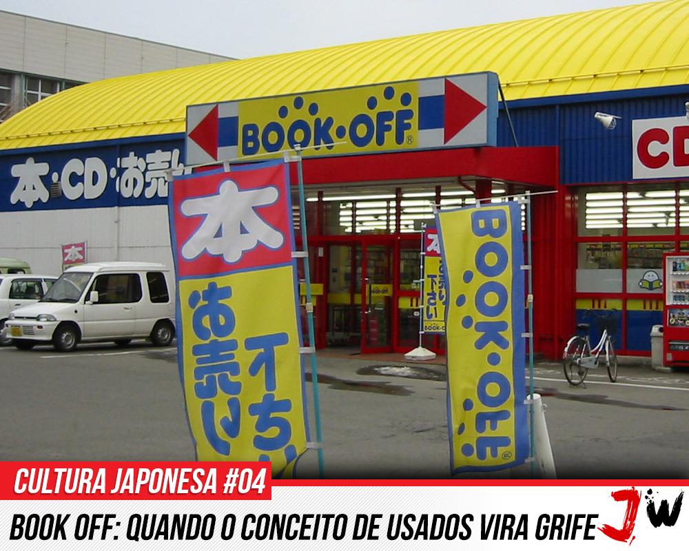 Cultura Japonesa  04  Book Off  Quando o conceito de usados vira ... 3a837268770