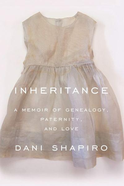 """cover of """"Inheritance"""" by Dani Shapiro"""
