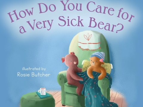 "The cover of ""How Do You Care for a Very Sick Bear?"" by Vanessa Bayer, illustrated by Rosie Butcher"