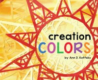 "Cover of ""Creation Colors"" by Ann D. Koffsky"