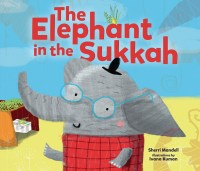 """Cover of """"The Elephant in the Sukkah"""" by Sherri Mandell"""