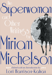 """Cover of """"The Superwoman and Other Writings by Miriam Michelson"""""""