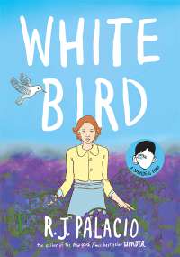"Cover of ""White Bird"" by R. J. Palacio"