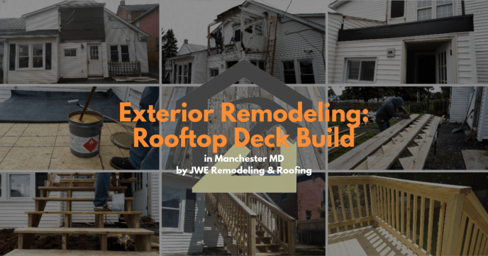 Exterior Remodeling and Deck Construction by JWE Remodeling and Roofing in Manchester MD 21088