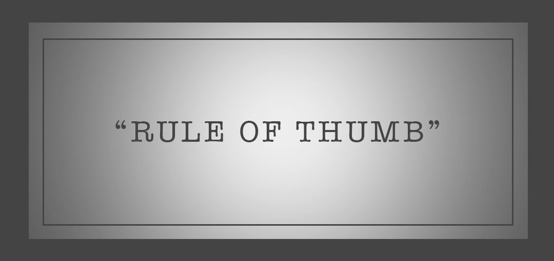 rule of thumb - where did that come from
