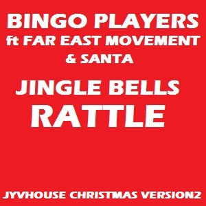 Bingo Players ft FEM & Santa - Jingle Bells Rattle (Jyvhouse Christmas Version2)