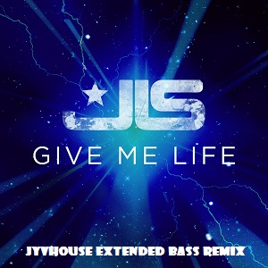 JLS - Give Me Life (Jyvhouse Extended Bass Remix)