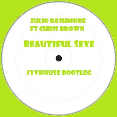 Julio Bashmore ft Chris Brown - Beautiful Seve (Jyvhouse Bootleg)