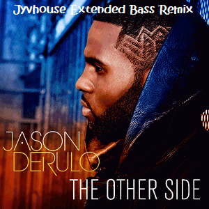Jason Derulo - The Other Side (Jyvhouse Extended Bass Remix)